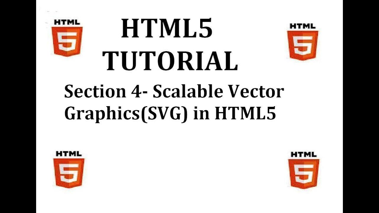 HTML5 Tutorial (Section 4-Scalable Vector Graphics(SVG) in HTML5