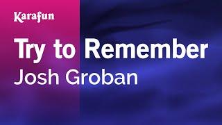 Karaoke Try to Remember - Josh Groban *
