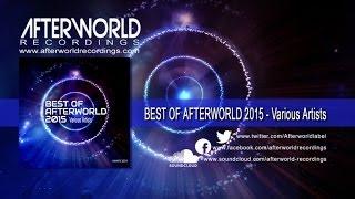 Various Artists - Best Of Afterworld 2015 Various Artists [Official Audio Video AWREC1029V]