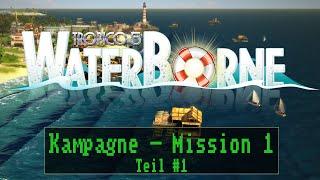 Tropico 5 Waterborne - Mission 1: Schatzjagd - Teil 1 [ Deutsch / Kampagne / Preview ]
