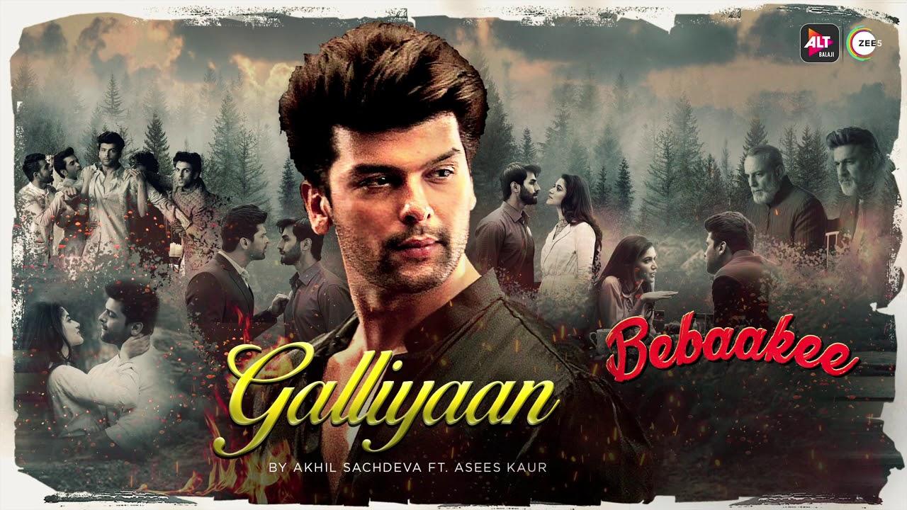 Download Galliyaan - Bebaakee   Audio Song   Akhil Sachdeva featuring Asees Kaur   ALTBalaji