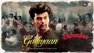 Galliyaan - Bebaakee | Audio Song | Akhil Sachdeva featuring Asees Kaur | ALTBalaji
