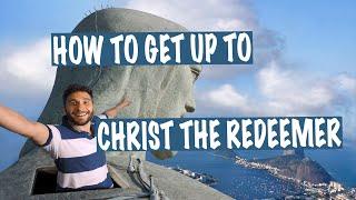 How to get up to the Christ the Redeemer Statue 2016 - Rio de Janeiro
