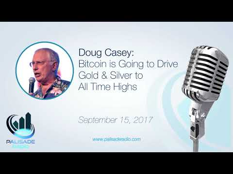 Doug Casey: Bitcoin is Going to Drive Gold & Silver to All Time Highs