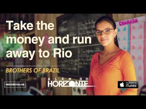 Brothers Of Brazil - Take The Money And Run Away To Rio (CD Novela Além Do Horizonte)