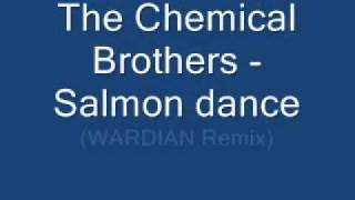 The Chemical Brothers - Salmon Dance (Wardian Remix)