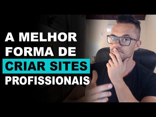 Qual a melhor forma de criar sites profissionais?