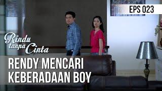 RINDU TANPA CINTA - Rendy Mencari Keberadaan Boy [14 Agustus 2019]