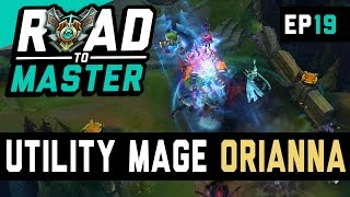 UTILITY MAGE ORIANNA - Road to Master Ep 19 (League of Legends)