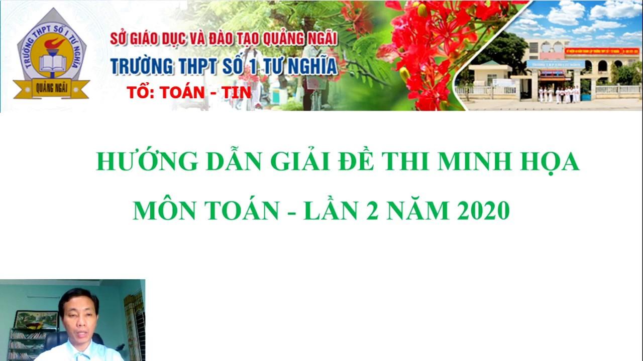 GIẢI ĐỀ MINH HỌA MÔN TOÁN   LẦN 2 NĂM 2020