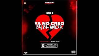 Endo - Ya No Creo En El Amor (Prod. By Hebreo El 3 En 1)