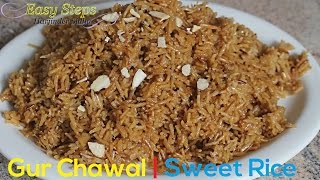 FAST RECIPE Gurwale Chawal | Sweet Rice Pilau | Meethe Jaggery Rice Pilaf | Vegan Recipe
