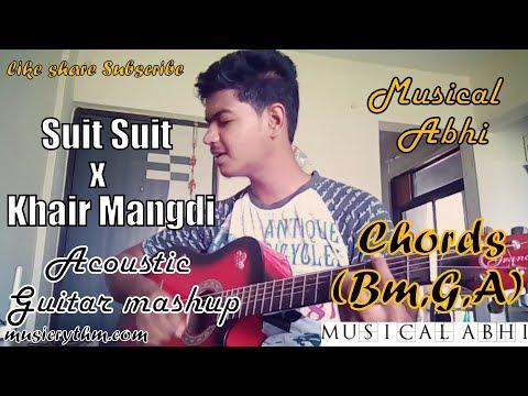 🎸SUIT SUIT🎸|TERI KHAIR MANGDI🎵|Acoustic 🎸Guitar Mashup 🎤Cover|🎼Just 3 open chords 🎶Bm,G,A🎺|