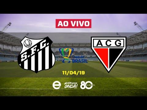 Santos X Atlético GO AO VIVO | Copa do Brasil | Jogo de Volta | 11-04-2019
