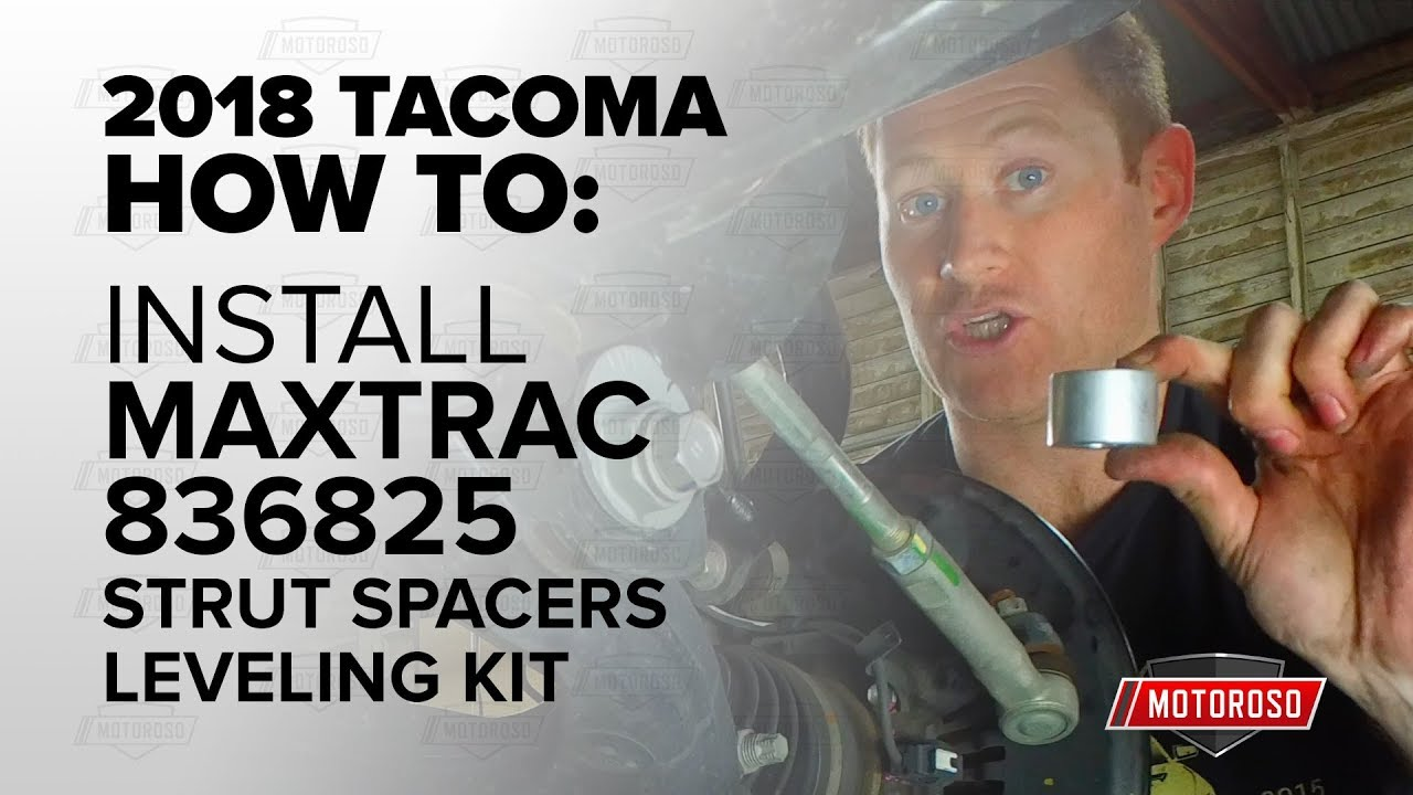 Install how-to: Leveling Kit on a 2018 Toyota Tacoma 4x4 - MaxTrac 836825  Strut Spacers Leveling Kit