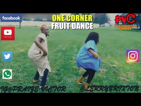 ONE CORNER FRUIT DANCE (PRAIZE VICTOR COMEDY)