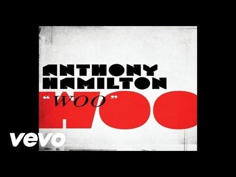 Anthony Hamilton - Woo (Audio)