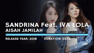Download lagu Sandrina Feat Iva Lola Aisah Jamilah MP3