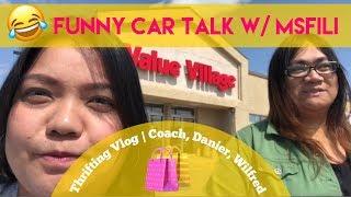FUNNY CAR TALK WITH MSFILI | THRIFTING VLOG | COACH, DANIER, WILFRED