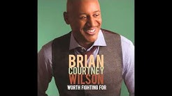 Brian Courtney Wilson - Worth Fighting For