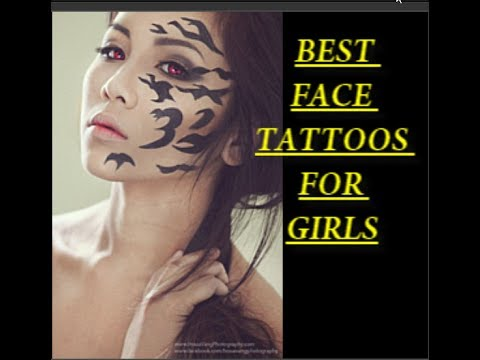 The Best 15 Face Tattoos For Girls Youtube