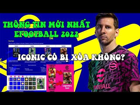 THÔNG TIN MỚI NHẤT EFOOTBALL 2022: ICONIC THÀNH LEGENDARY, 4 LOẠI THẺ CẦU THỦ, SỰ KIỆN ĐÁ THÚ VỊ...