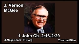 62 1 John 02:16-02:29 - J Vernon Mcgee - Thru the Bible