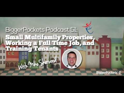 Small Multifamily Properties and Working a Full Time Job with Mike Sherwood | BP Podcast 51