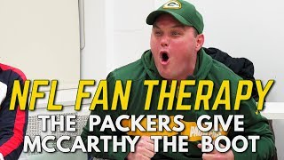 NFL FAN THERAPY: The Packers Give McCarthy The Boot