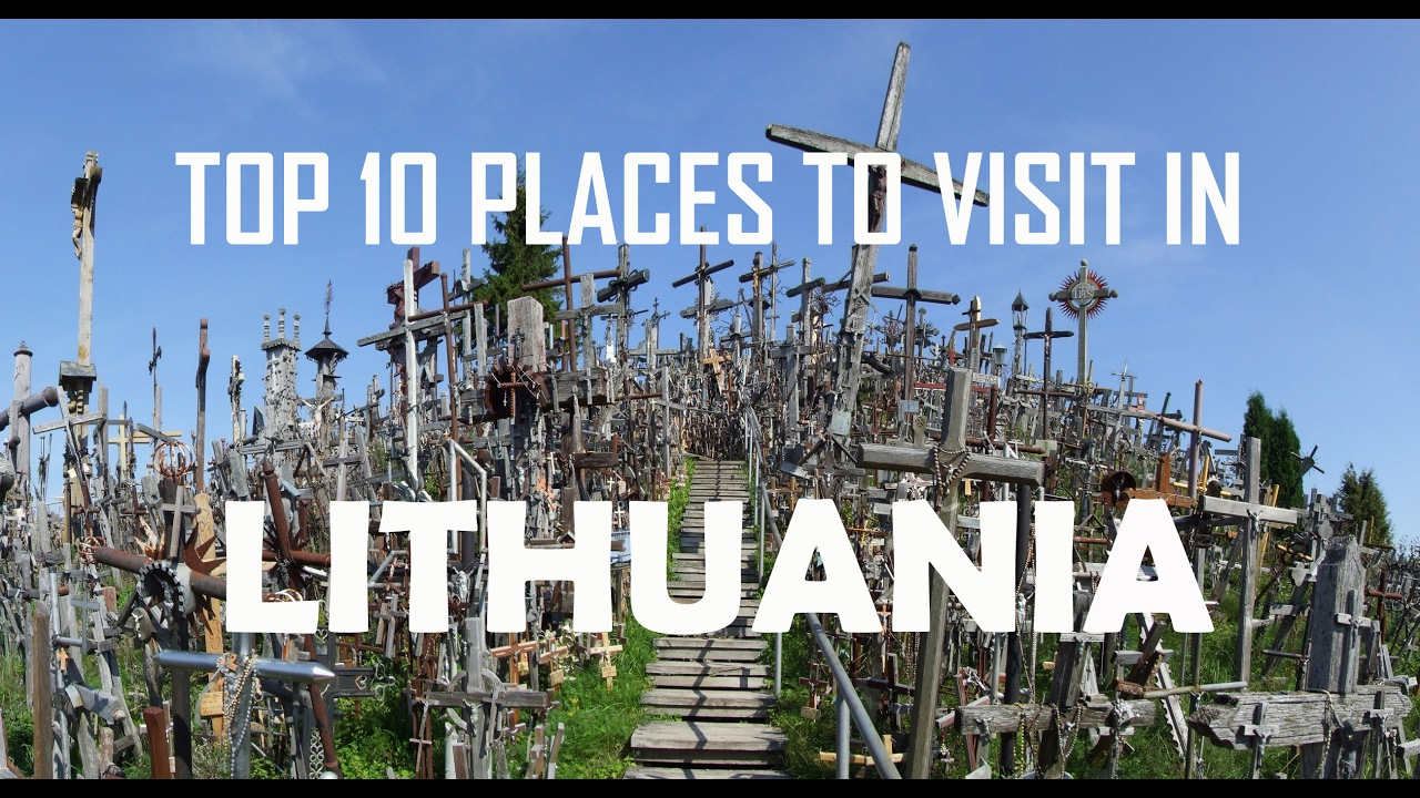 Top 10 places to visit in lithuania lithuania tourist for Top ten places to vacation