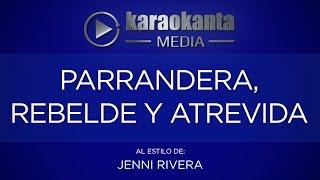 Karaokanta - Jenni Rivera - Parrandera, rebelde y atrevida