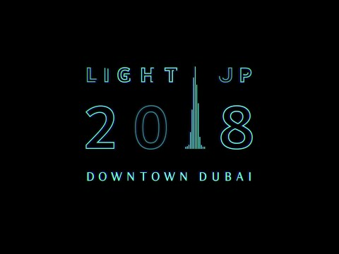 Light Up 2018 – Downtown Dubai
