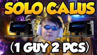 SOLO CALUS (1 Guy 2 PCs)   Destiny 2