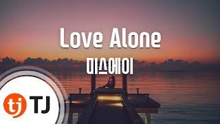 [TJ노래방] Love Alone - 미스에이 (Love Alone - MISS A) / TJ Karaoke