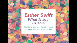 What Is Joy To You? - Esther Swift