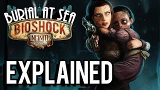 Bioshock Infinite: Burial At Sea Episode Two EXPLAINED! (Complete Analysis)