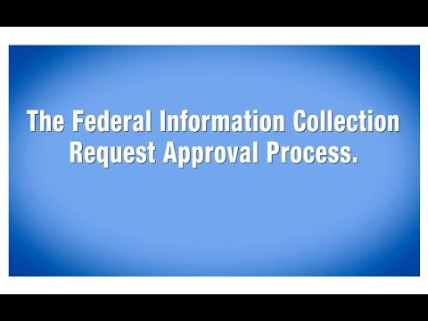 The Federal Information Collection Request Approval Process