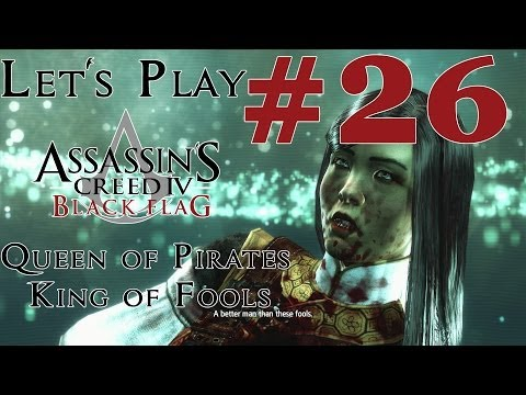 Let's Play Assassin's Creed IV: Black Flag (PS4) Part 26 Queen of Pirates, King of Fools