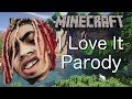 Lil Pump & Kanye West - I Love It (MINECRAFT PARODY)