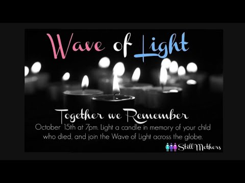 💙💕WAVE OF LIGHT💙💕 OCT. 15th 2019 | PREGNANCY & INFANT LOSS AWARENESS