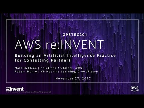 AWS re:Invent 2017: GPS: Building an Artificial Intelligence Practice for Consulting (GPSTEC201)