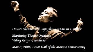 Shostakovich: Symphony No.10 in E minor - Gergiev / Mariinsky Theatre Orchestra