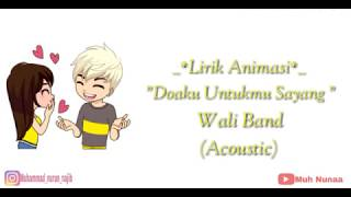 [1.39 MB] Lirik Animasi Doaku Untukmu Sayang ||Wali Band(Acoustic)