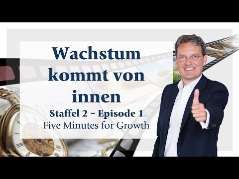 Five Minutes for Growth - Staffel 2 Episode 1 - Wachstum kommt von innen (1)