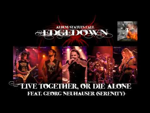 """EDGEDOWN """"Live together, or die alone"""" (feat. Georg Neuhauser (Serenity) - (Audio-Only)"""