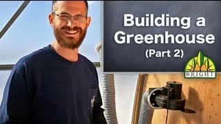 Building a Greenhouse (Part 2): Installing Greenhouse Covering