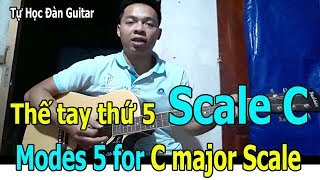 Hướng Dẫn SCALE C Thế Tay Thứ 5 ĐỂ LUYỆN NGÓN KHI TỰ HỌC ĐÀN GUITAR   MODES 5 For C Major Scales