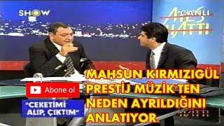 MAHSUN KIRMIZIGÜL PRESTİJ MÜZİK'TEN NEDEN AYRILDI. HEPSİ BU VİDEODA- REHA MUHTARLA ATEŞ HATTI (2000)