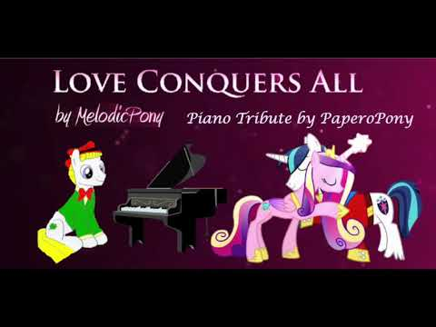 'Love Conquers All' by MelodicPony Piano Tribute