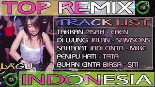 DJ Remix TAKKAN PISAH (EREN) VS SAHABAT JADI CINTA (MIKE)